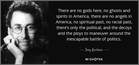 quote-there-are-no-gods-here-no-ghosts-and-spirits-in-america-there-are-no-angels-in-america-tony-kushner-65-44-86