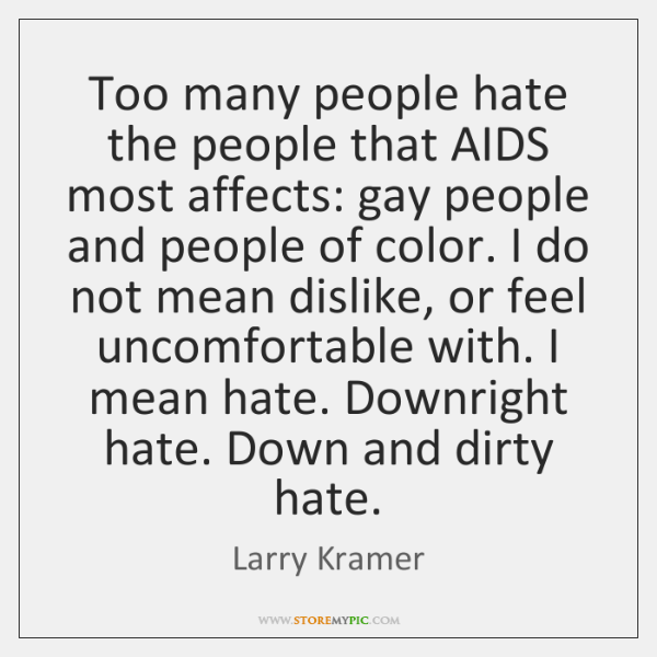 larry-kramer-too-many-people-hate-the-people-that-quote-on-storemypic-eccc1